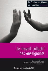 Dossiers des sciences de l'éducation (Les). n° 35, Le travail collectif des enseignants