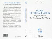 Ecole et socialisation : le profil social des écoliers de 8 à 12 ans