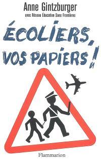 Ecoliers, vos papiers ! : chronique d'une mobilisation exceptionnelle