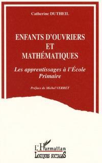 Enfants d'ouvriers et mathématiques : les apprentissages à l'école primaire