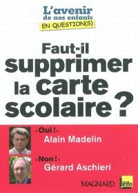 Faut-il supprimer la carte scolaire ? : entretiens croisés d'Alain Madelin et de Gérard Aschieri