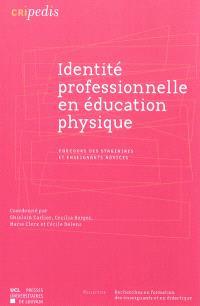 Identité professionnelle en éducation physique : parcours des stagiaires et enseignants novices