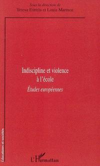 Indiscipline et violence à l'école : études européennes