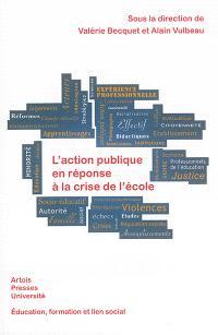 L'action publique en réponse à la crise de l'école : éducation, formation et lien social