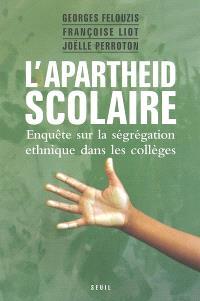 L'apartheid scolaire : enquête sur la ségrégation ethnique dans les collèges