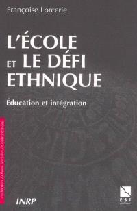 L'école et le défi ethnique : éducation et intégration