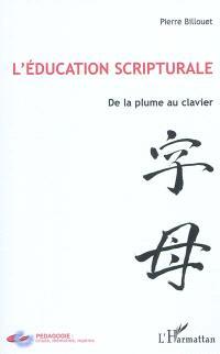 L'éducation scripturale : de la plume au clavier