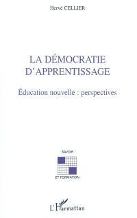 La démocratie d'apprentissage : éducation nouvelle, perspectives