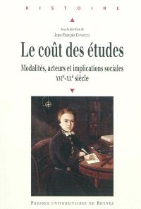 Le coût des études : modalités, acteurs et implications sociales, XVIe-XXe siècle