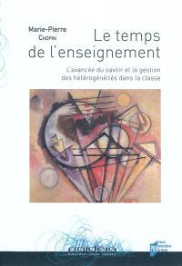 Le temps de l'enseignement : l'avancée du savoir et la gestion des hétérogénéités dans la classe