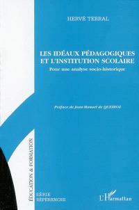 Les idéaux pédagogiques et l'institution scolaire : pour une analyse socio-historique