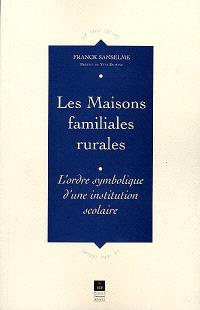 Les maisons familiales rurales : l'ordre symbolique d'une institution scolaire