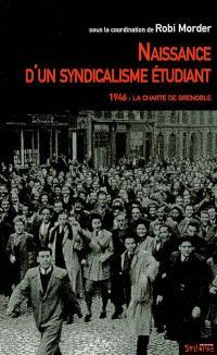 Naissance d'un syndicalisme étudiant : 1946, la charte de Grenoble