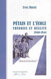 Pétain et l'école : théories et réalité, 1940-1944