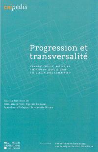 Progression et transversalité : comment (mieux) articuler les apprentissages dans les disciplines scolaires ?