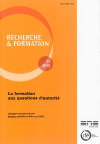 Recherche et formation. n° 71, La formation aux questions d'autorité
