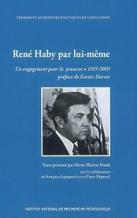 René Haby par lui-même : un engagement pour la jeunesse, 1919-2003