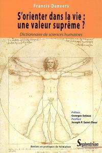 S'orienter dans la vie, une valeur suprême ? : essai d'anthropologie de la formation