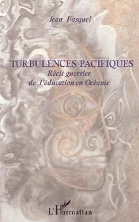 Turbulences pacifiques : récit guerrier de l'éducation en Océanie