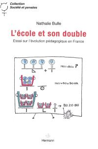 L'école et son double : essai sur l'évolution pédagogique en France