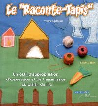 Le raconte-tapis : un outil d'appropriation, d'expression et de transmission du plaisir de lire, Segpa-Erea