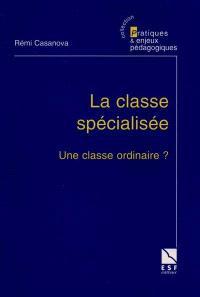 La classe spécialisée, une classe différente ?