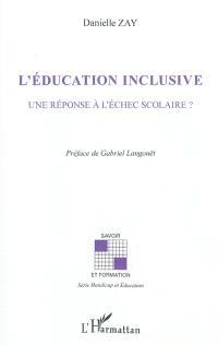 L'éducation inclusive : une réponse à l'échec scolaire ?