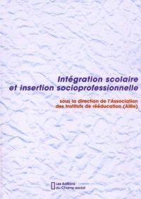 Intégration scolaire et insertion socioprofessionnelle : l'essentiel des Ves Journées de l'Association nationale des instituts de rééducation