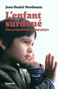 L'enfant surdoué : une proposition pédagogique