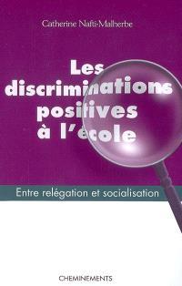 Les discriminations positives à l'école : entre relégation et socialisation