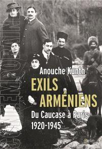 Exils arméniens : du Caucase à Paris, 1920-1945
