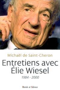 Entretiens avec Elie Wiesel : 1984-2000; Suivi de Wiesel, ce méconnu