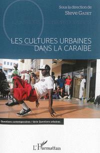 Les cultures urbaines dans la Caraïbe