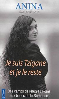 Je suis Tzigane et je le reste : des camps de réfugiés roms aux bancs de la Sorbonne