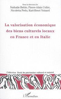 La valorisation économique des biens culturels locaux en France et en Italie : actes du colloque tenu le 21 novembre 2014 à l'Université Toulouse Capitole