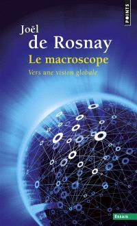 Le macroscope : vers une vision globale