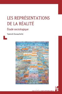 Les représentations de la réalité : étude sociologique