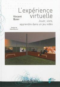 L'expérience virtuelle : jouer, vivre, apprendre dans un jeu vidéo