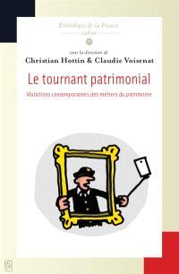 Le tournant patrimonial : mutations contemporaines des métiers du patrimoine