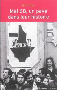 Mai 68, un pavé dans leur histoire : événements et socialisation politique