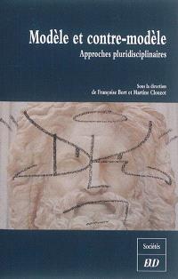 Modèle et contre-modèle : approches pluridisciplinaires