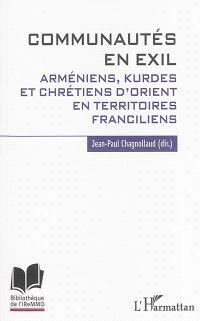 Communautés en exil : Arméniens, Kurdes et chrétiens d'Orient en territoires franciliens