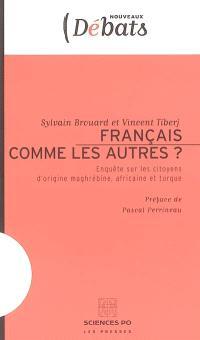 Français comme les autres ? : enquête sur les citoyens d'origine maghrébine, africaine et turque