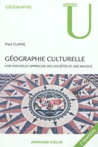 Géographie culturelle : une nouvelle approche des sociétés et des milieux