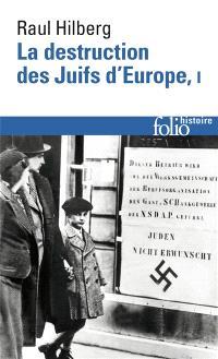 La destruction des juifs d'Europe. Volume 1