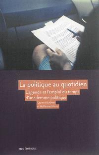 La politique au quotidien : l'agenda et l'emploi du temps d'une femme politique