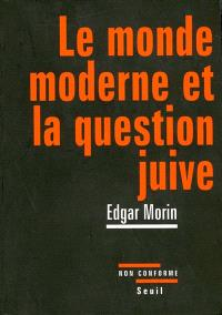Le monde moderne et la question juive