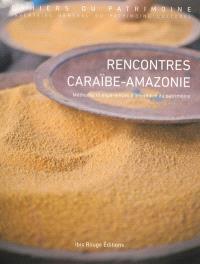 Rencontres Caraïbe-Amazonie : méthodes et expériences d'inventaire du patrimoine : actes des rencontres du 23 au 27 novembre 2011