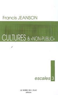 Cultures... & non-public