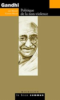 Gandhi : politique de la non-violence